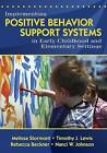 Implementing Positive Behavior Support Systems in Early Childhood and Elementary Settings by SAGE Publications Inc (Paperback, 2008)