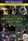 Great Moments in Basketball History by Matt Christopher (Paperback, 2010)