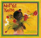 Not Yet, Yvette by Helen Ketteman (Paperback, 1992)