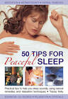 50 Tips for Peaceful Sleep: Practical Tips to Help You Sleep Soundly, Using Natural Remedies and Relaxation Techniques by Tracey Kelly (Hardback, 2013)