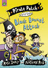Pirate Patch and the Black Bonnet Attack by Rose Impey (Paperback, 2009)