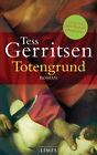 Totengrund. Jane Rizzoli und Maura Isles, Band 8 von Tess Gerritsen (2010, Gebunden)