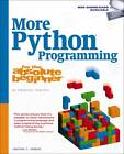 More Python Programming for the Absolute Beginner by Jonathan S. Harbour (Paperback, 2011)
