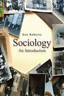 Sociology: An Introduction by Ken Roberts (Paperback, 2011)