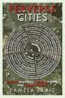 Perverse Cities: Hidden Subsidies, Wonky Policy and Urban Sprawl by Pamela Blais (Paperback, 2011)