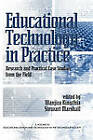 Educational Technology in Practice: Research and Practical Case Studies from the Field by Information Age Publishing (Hardback, 2010)