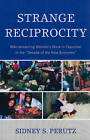 Strange Reciprocity: Mainstreaming Women's Work in Tepotzlan in the 'Decade of the New Economy' by Sidney Perutz (Paperback, 2010)