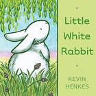 Little White Rabbit by Kevin Henkes (Hardback, 2011)