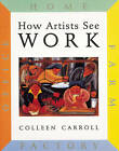How Artists See Work: Farm Factory Home Office by Colleen Carroll (Hardback, 1996)
