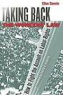 Taking Back the Workers' Law: How to Fight the Assault on Labor Rights by Ellen Dannin (Hardback, 2006)