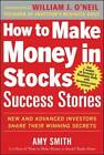 How to Make Money in Stocks Success Stories: New and Advanced Investors Share Their Winning Secrets by Amy Smith (Paperback, 2012)