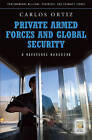 Private Armed Forces and Global Security: A Guide to the Issues by Juan Carlos Ortiz (Hardback, 2010)