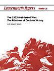 The 1973 Arab-Israeli War: The Albatross of Decisive Victory by Combat Studies Institute, George W. Garwych (Paperback, 2011)