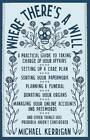 Where There's a Will: A Practical Guide to Taking Charge of Your Affairs by Michael Kerrigan (Paperback, 2012)