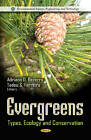 Evergreens: Types, Ecology and Conservation by Nova Science Publishers Inc (Hardback, 2012)