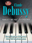 Claude Debussy: Sheet Music for Piano: From Easy to Advanced; Over 25 Masterpieces by Flame Tree Publishing (Spiral bound, 2012)