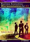 Business Economics: Microeconomics for A2 by Robert Nutter (Paperback, 2012)