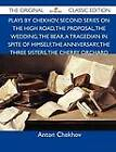 Plays by Chekhov, Second Series on the High Road, the Proposal, the Wedding, the Bear, a Tragedian in Spite of Himself, the Anniversary, the Three Sis by Anton Chekhov (Paperback / softback, 2012)