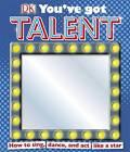 You've Got Talent by Dorling Kindersley Ltd (Hardback, 2011)
