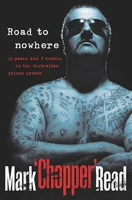 Road to Nowhere: 23 Years and 9 Months in the Australian Prison System, LIKE NEW