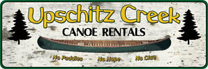Tin-sign-canoeing-camping-Upschitz-Creek-without-a-paddle-30-ga-steel-1424