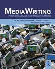 MediaWriting: Print, Broadcast, and Public Relations by Ronald D. Smith, W. Richard Whitaker, Janet E. Ramsey (Paperback, 2012)