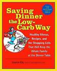 Saving Dinner the Low-carb Way by Leanne Ely (Paperback, 2004)