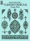 Authentic Turkish Designs by Azade Akar (Paperback, 1992)