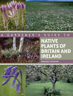A Gardener's Guide to Native Plants of Britain and Ireland by Rosemary FitzGerald (Paperback, 2012)