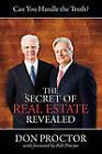 The Secret of Real Estate Revealed by Don Proctor (Paperback, 2011)