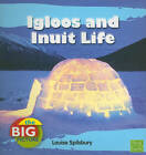 Igloos and Inuit Life by Louise Spilsbury (Paperback, 2011)