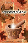 Wyrdworking: The Path of a Saxon Sorcerer by Alaric Albertsson (Paperback, 2011)