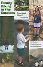 Family Hiking in the Smokies: Time Well Spent by David Morris, Hal Hubbs, Charles Maynard (Paperback / softback, 2009)