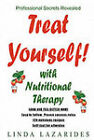 Treat Yourself with Nutritional Therapy: Look and Feel Better in Ten Days by Linda Lazarides (Paperback, 2002)