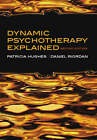 Dynamic Psychotherapy Explained by Daniel Riordan, Patricia Hughes (Paperback, 2006)