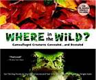 Where in the Wild?: Camouflaged Creatures Concealed and Revealed by David M. Schwartz, Yael Schy (Paperback, 2011)
