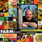 FARMfood: Green Living with Chef Daniel Orr by Daniel Orr (Paperback, 2009)
