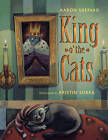 King O' the Cats by Aaron Shepard (Paperback, 2010)