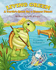 Living Green: A Turtle's Quest for a Cleaner Planet by Artie Knapp (Paperback / softback, 2011)