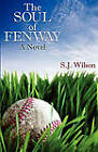 The Soul of Fenway by S J Wilson (Paperback / softback, 2011)