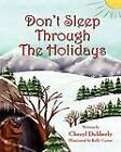 Don't Sleep Through the Holidays by Cheryl Dubberly (Paperback / softback, 2011)