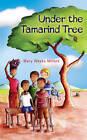 Under the Tamarind Tree by Mary Weeks Millard (Paperback, 2012)
