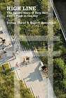 High Line: The Inside Story of New York City's Park in the Sky by Joshua David, Robert Hammond (Paperback / softback, 2012)