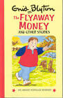 The Flyaway Money and Other Stories by Enid Blyton (Hardback, 1998)