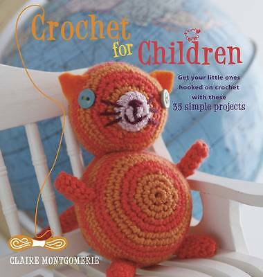 Crochet for Children: Get Your Little Ones Hooked on Crochet with-ExLibrary
