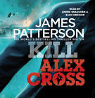 Kill Alex Cross: (Alex Cross 18) by James Patterson (CD-Audio, 2011)