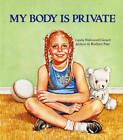 My Body is Private by Linda Walvoord Girard (Paperback, 1999)