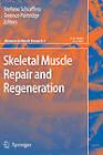 Skeletal Muscle Repair and Regeneration by Springer-Verlag New York Inc. (Hardback, 2008)