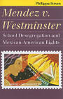 Mendez v. Westminster: School Desegregation and Mexican-American Rights by Philippa Strum (Paperback, 2010)