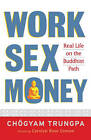 Work, Sex, Money: Real Life on the Path of Mindfulness by Chogyam Trungpa (Paperback, 2011)